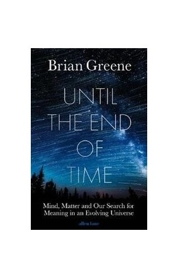 Abbildung von Greene | Until the End of Time | 2020 | Mind, Matter, and Our Search f...