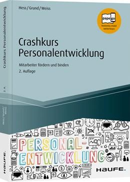 Abbildung von Hess / Grund / Weiss | Crashkurs Personalentwicklung - inkl. Arbeitshilfen online | 2. Auflage | 2020 | Mitarbeiter fördern und binden