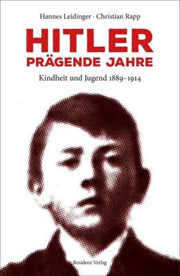 Abbildung von Rapp / Leidinger   Hitler - prägende Jahre   1. Auflage   2020   beck-shop.de