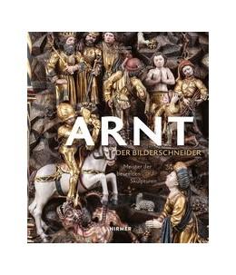 Abbildung von De Werd / Woelk | Arnt, der Bilderschneider | 1. Auflage | 2020 | beck-shop.de