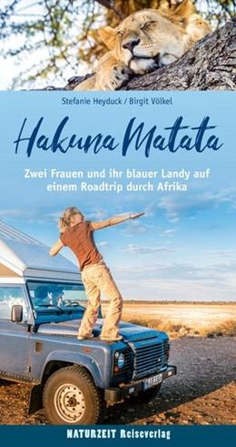 Abbildung von Heyduck / Völkel | Hakuna Matata | 1. Auflage | 2020 | Zwei Frauen und ihr blauer Lan...