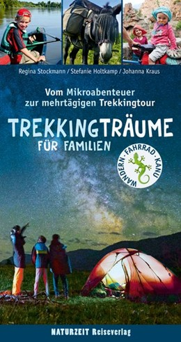Abbildung von Holtkamp / Stockmann / Kraus | Trekkingträume für Familien | 1. Auflage | 2020 | Vom Mikroabenteuer zur mehrtäg...