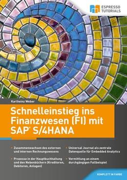 Abbildung von Weber | Schnelleinstieg ins Finanzwesen (FI) mit SAP S/4HANA | 1. Auflage | 2019 | beck-shop.de