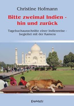 Abbildung von Hofmann | Bitte zweimal Indien - hin und zurück | 1. Auflage | 2019 | Tagebuchausschnitte einer Indi...