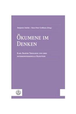Abbildung von Dahlke / Großhans | Ökumene im Denken | 1. Auflage | 2020 | beck-shop.de