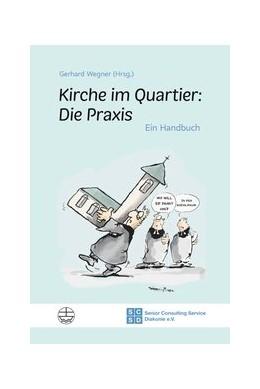 Abbildung von Wegner / Lämmlin | Kirche im Quartier: Die Praxis | 1. Auflage | 2020 | beck-shop.de