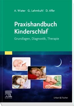 Abbildung von Wiater / Lehmkuhl / Alfer | Praxishandbuch Kinderschlaf | 2020 | Grundlagen, Diagnostik, Therap...