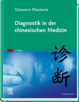 Abbildung von Maciocia | Diagnostik in der chinesischen Medizin | 2. Auflage | 2020 | beck-shop.de