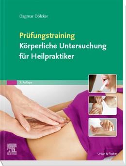 Abbildung von Dölcker | Prüfungstraining Körperliche Untersuchung für Heilpraktiker | 3. Auflage | 2020