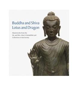 Abbildung von Proser | Buddha and Shiva, Lotus and Dragon | 2020 | Masterworks from the Mr. and M...