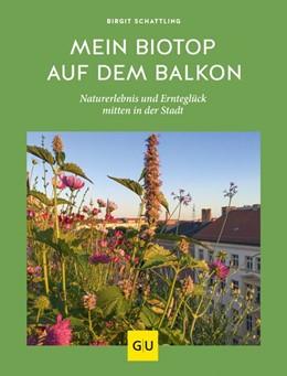 Abbildung von Schattling | Mein Biotop auf dem Balkon | 2020 | Naturerlebnis und Ernteglück m...