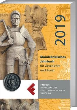 Abbildung von Mainfränkisches Jahrbuch für Geschichte und Kunst 2019 | 1. Auflage | 2019 | beck-shop.de