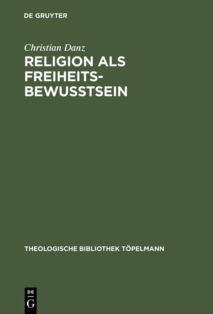 Abbildung von Danz | Religion als Freiheitsbewußtsein | Reprint 2014 | 2000