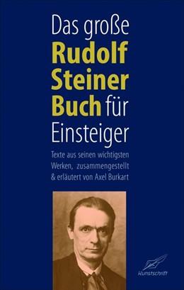 Abbildung von Burkart | Das große Rudolf Steiner Buch für Einsteiger | 2020 | Texte aus seinen wichtigsten W...