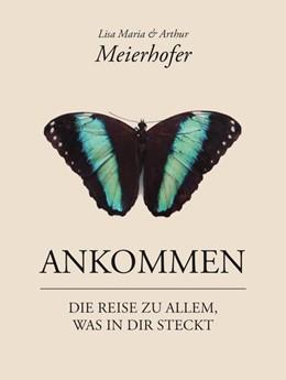 Abbildung von Meierhofer | Ankommen | 2019 | Die Reise zu allem, was in dir...