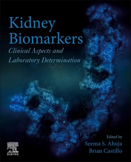 Abbildung von Ahuja | Kidney Biomarkers | 2020 | Clinical Aspects and Laborator...
