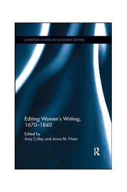 Abbildung von Culley / Fitzer   Editing Women's Writing, 1670-1840   1. Auflage   2019   beck-shop.de