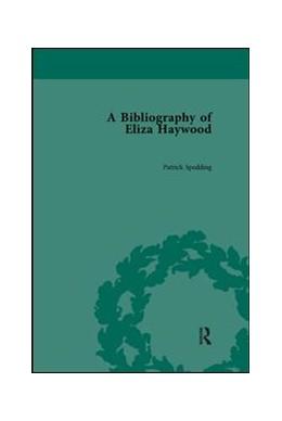 Abbildung von Spedding | A Bibliography of Eliza Haywood | 1. Auflage | 2019 | beck-shop.de