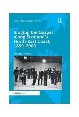 Abbildung von Wilkins | Singing the Gospel along Scotland's North-East Coast, 1859-2009 | 2019