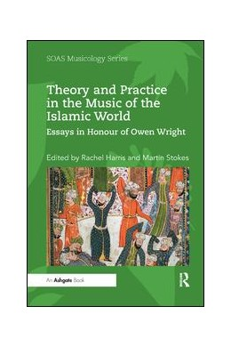 Abbildung von Harris / Stokes | Theory and Practice in the Music of the Islamic World | 2019 | Essays in Honour of Owen Wrigh...
