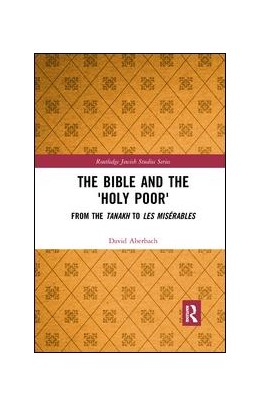 Abbildung von Aberbach | The Bible and the 'Holy Poor' | 2019 | From the Tanakh to Les Mis?ble...