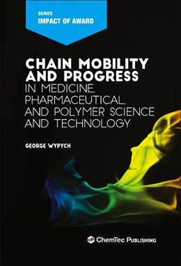 Abbildung von Wypych | Chain Mobility and Progress in Medicine, Pharmaceuticals, and Polymer Science and Technology | 2020