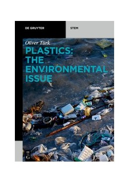 Abbildung von Türk | Plastics: The Environmental Issue | 1. Auflage | 2020 | beck-shop.de