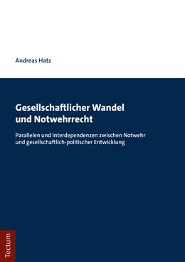 Abbildung von Hatz | Gesellschaftlicher Wandel und Notwehrrecht | 1. Auflage | 2019 | beck-shop.de