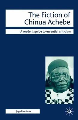 Abbildung von Morrison   The Fiction of Chinua Achebe   2009   2009