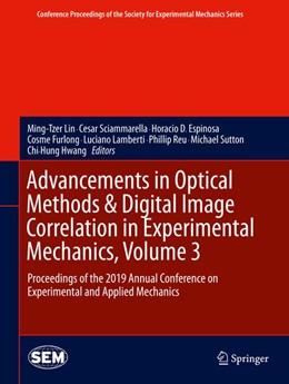 Abbildung von Lin / Sciammarella / Espinosa / Furlong / Lamberti / Reu / Sutton / Hwang | Advancements in Optical Methods & Digital Image Correlation in Experimental Mechanics, Volume 3 | 2019 | Proceedings of the 2019 Annual...