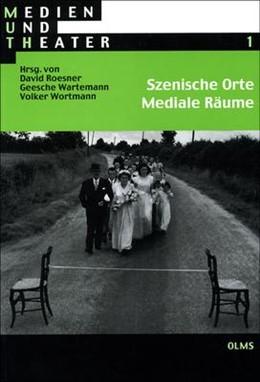 Abbildung von Roesner / Wartemann / Wortmann | Szenische Orte - Mediale Räume | 2005 | 1