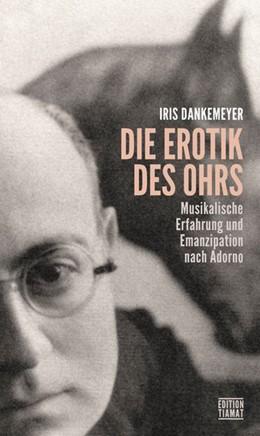Abbildung von Dankemeyer | Die Erotik des Ohrs | 1. Auflage | 2020 | beck-shop.de
