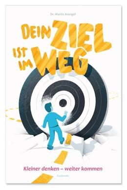 Abbildung von Krengel | Dein Ziel ist im Weg | 1. Auflage | 2020 | beck-shop.de