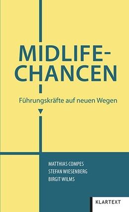 Abbildung von Wilms / Compes / Wiesenberg | Midlife-Chancen | 1. Auflage | 2020 | Führungskräfte auf neuen Wegen