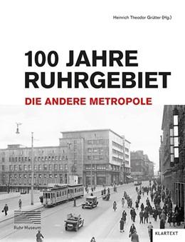 Abbildung von 100 Jahre Ruhrgebiet | 1. Auflage | 2020 | beck-shop.de