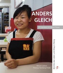 Abbildung von Leitner / Romberg-Frede | Anders Gleich | 2020 | 45 Frauen erzählen aus ihrem L...