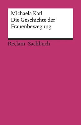 Abbildung von Karl | Die Geschichte der Frauenbewegung | 2., erweiterte Auflage | 2020