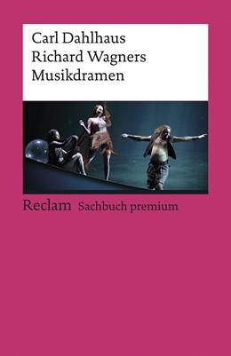 Abbildung von Dahlhaus | Richard Wagners Musikdramen | 1. Auflage | 2020 | beck-shop.de