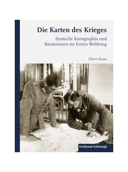 Abbildung von Kann | Karten des Krieges | 1. Auflage | 2020 | beck-shop.de
