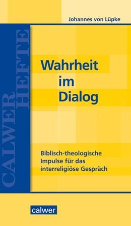 Abbildung von Lüpke | Wahrheit im Dialog | 1. Auflage | 2020 | beck-shop.de