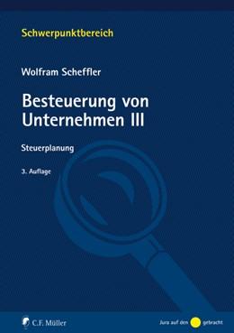 Abbildung von Scheffler   Besteuerung von Unternehmen III   3., neu bearbeitete Auflage   2020   Steuerplanung