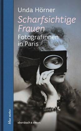 Abbildung von Hörner | Scharfsichtige Frauen | 2020 | Fotografinnen in Paris