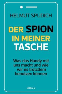 Abbildung von Spudich | Der Spion in meiner Tasche | 1. Auflage | 2020 | beck-shop.de