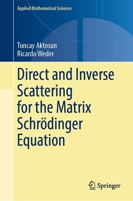 Abbildung von Aktosun / Weder | Direct and Inverse Scattering for the Matrix Schrödinger Equation | 1st ed. 2020 | 2020 | 203
