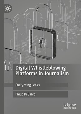 Abbildung von Di Salvo | Digital Whistleblowing Platforms in Journalism | 1st ed. 2020 | 2020 | Encrypting Leaks