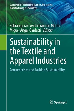 Abbildung von Muthu / Gardetti | Sustainability in the Textile and Apparel Industries | 1st ed. 2020 | 2020 | Consumerism and Fashion Sustai...