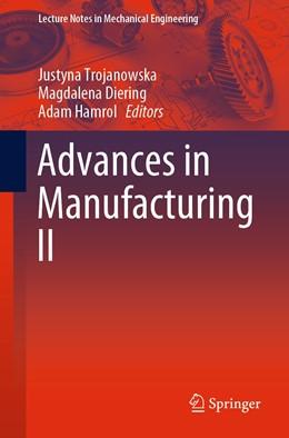 Abbildung von Trojanowska / Diering / Hamrol | Advances in Manufacturing II | 1st ed. 2020 | 2019