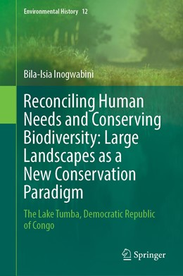 Abbildung von Inogwabini | Reconciling Human Needs and Conserving Biodiversity: Large Landscapes as a New Conservation Paradigm | 1st ed. 2020 | 2020 | The Lake Tumba, Democratic Rep... | 12