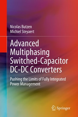 Abbildung von Butzen / Steyaert | Advanced Multiphasing Switched-Capacitor DC-DC Converters | 1st ed. 2020 | 2020 | Pushing the limits of Fully In...