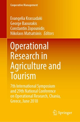 Abbildung von Krassadaki / Baourakis / Zopounidis / Matsatsinis | Operational Research in Agriculture and Tourism | 1st ed. 2020 | 2020 | 7th International Symposium an...